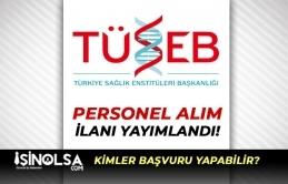TÜSEB Engelli İdari Personel Alım İlanı Yayımlandı!