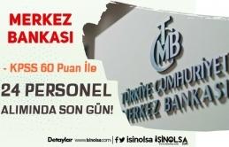 Merkez Bankası 600 KPSS Puanı İle Personel Alımında Son Gün!