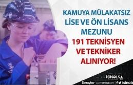 Kamuya Mülakatsız 191 Teknisyen ve Tekniker Alınıyor! Lise - Ön Lisans
