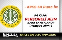 İstanbul Üniversitesi 60 KPSS Puanı İle 94 Kamu...