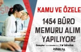 Kamuya 708 Özele 746 Büro Memuru Alınıyor! Kimler...