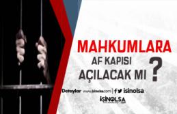 Mahkumlara Af Yolda Mı! Yargı Reformu Değişikliğine İlişkin Detaylar