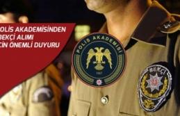 Çarşı ve Mahalle Bekçiliği Alımı İçin Polis Akademisinden Önemli Duyuru!