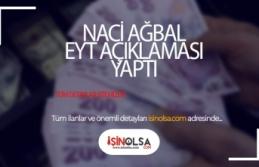 Naci Ağbal EYT Hakkında Açıklama Yaptı