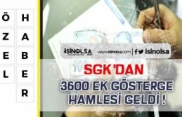 SGK'dan 3600 Ek Gösterge Hamlesi