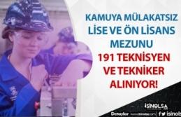 Kamuya Mülakatsız 191 Teknisyen ve Tekniker Alınıyor!...