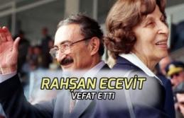 Rahşan Ecevit Hayatını Kaybetti! Bülent Ecevit'in...