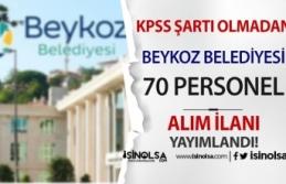 Beykoz Belediyesi KPSS Olmadan 70 Personel Alımı...