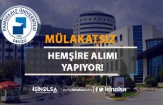 Denizli Pamukkale Üniversitesi Mülakatsız Hemşire...