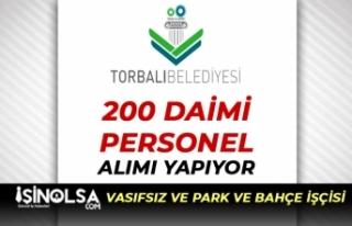 İzmir Torbalı Belediyesi 200 Daimi Personel Alıyor:...