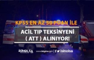KPSS En Az 50 Puan İle Acil Tıp Teknisyeni ( ATT...