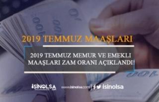 2019 Temmuz Memur ve Emekli Maaşları Zam Oranı...