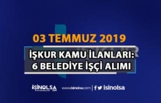 3 Temmuz İŞKUR Kamu İlanları: 6 Belediye Başkanlığı...