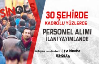 İŞKUR'da Yayımlandı! 30 Şehirde Kadrolu...