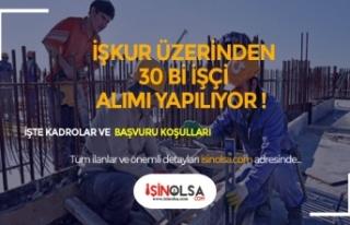 İŞKUR Üzerinden 30 Bin İşçi Alımı Yapılıyor!...