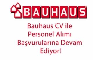 Bauhaus CV ile Personel Alımı Başvurularına Devam...