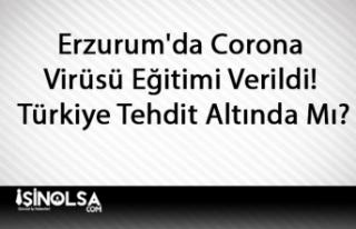 Erzurum'da Corona Virüsü Eğitimi Verildi!...
