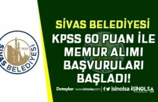 Sivas Belediyesi KPSS 60 Puan İle 67 Memur Alımı...