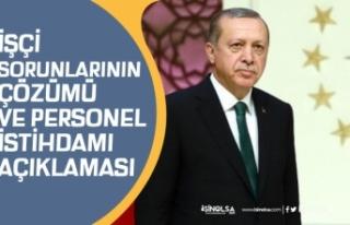 Cumhurbaşkanı Erdoğan, İşçi Sorunları, Personel...