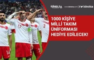 1000 Kişiye Hediye Milli Takım Forması Dağıtılacak!...