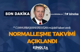 Cumhurbaşkanı Erdoğan Mayıs, Haziran Temmuz Normalleşme...