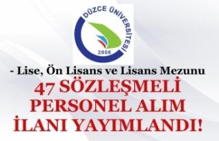 Düzce Üniversitesi 47 Sözleşmeli Personel Alınacak!...