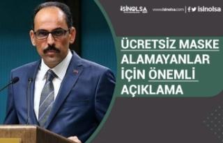 """İbrahim Kalın """"Ücretsiz Maske Alamayanlar..."""