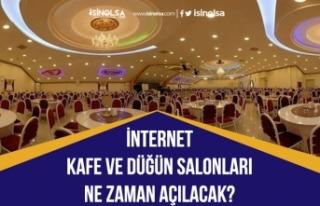 İnternet Kafeler ve Düğün salonları Ne Zaman...