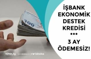 İş Bankası 3 Ay Ödemesiz Ekonomik Destek Paketi...
