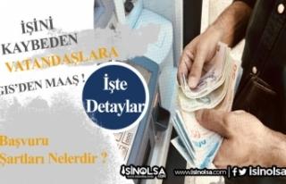 İşini Kaybeden Vatandaşlara GİS Kapsamında Maaş!