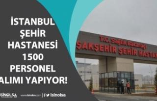 İstanbul Şehir Hastanesine Vasıflı Vasıfsız...