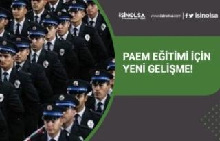 Polis Akademisi PAEM Eğitimi İçin Yeni Gelişme!