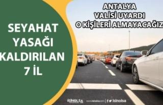 Seyahat Yasağı Kalkan İller Hangileri! Antalya...