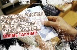 SSK, Bağkur Emekli Maaşı, KYK Burs Kredi Ödemesi...