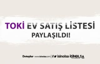TOKİ Mayıs 2020 Türkiye Satış Listesi Açıklandı...