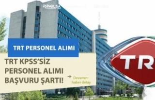 TRT KPSS'siz Memur Alım İlanı Açıkladı!...