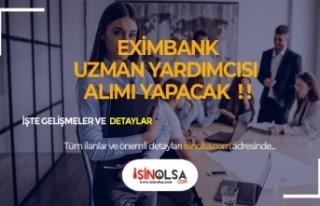 Türkiye İhracat Kredi Bankası Eximbank Uzman Yardımcısı...