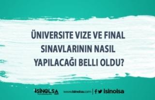 Üniversite Vize ve Final Sınavlarının Nasıl Yapılacağı...