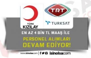 En Az 4 Bin Maaş İle Kızılay, Türksat ve TRT...