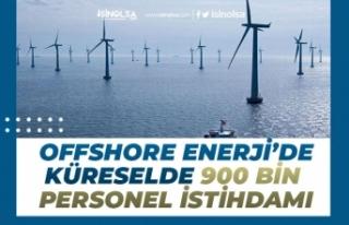 900 Bin Personele İstihdam Olacak! Offshore Enerji...
