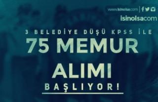 Düşük KPSS İle 3 Belediyenin 75 Memur Alımı...