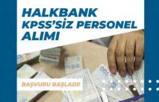 Halkbank KPSS'siz Personel Alımı İlanı Açıkladı!...