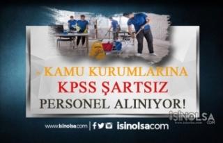 Kamu Kurumlarına KPSS Şartsız İlköğretim Mezunu...