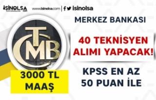 Merkez Bankası 50 KPSS Puanı İle 40 Teknisyen Alımı...