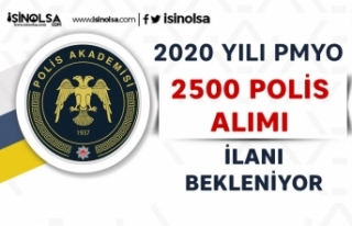 Polis Akademisi 2020 PMYO 2500 Polis Alımı Ne Zaman?...