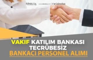 Vakıf Katılım Bankasına, Bankacı Personel Alımı...