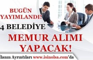 4 Belediye Resmi Gazetede Memur Alım İlanı Yayımladı!...