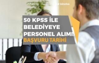 50 KPSS ile Belediye Personel Alımı Kadrolar ve...