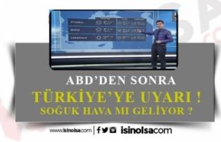 Amerika'dan Sonra Türkiye'ye Uyarı! Soğuk Havalar...