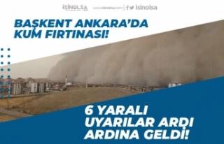 Ankara'da Kum Fırtınasında 6 Kişi Yaralandı!...